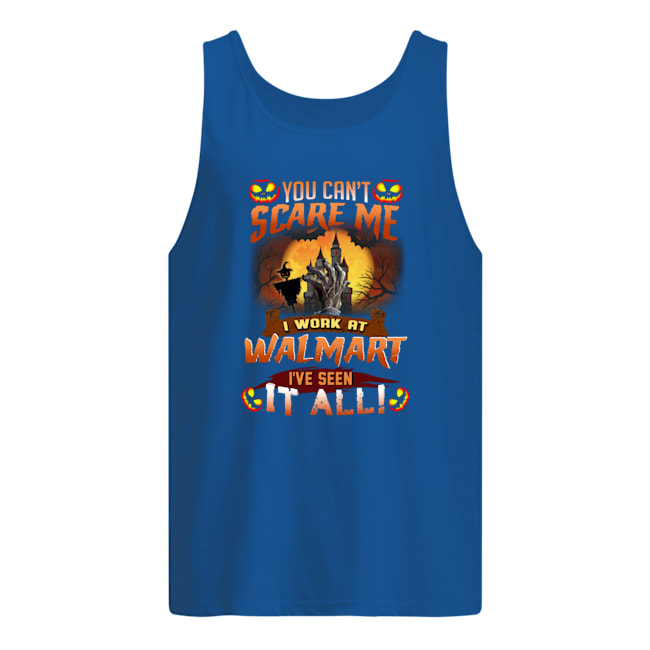 Halloween you can't scare me i work at Walmart we've seen it all tank top
