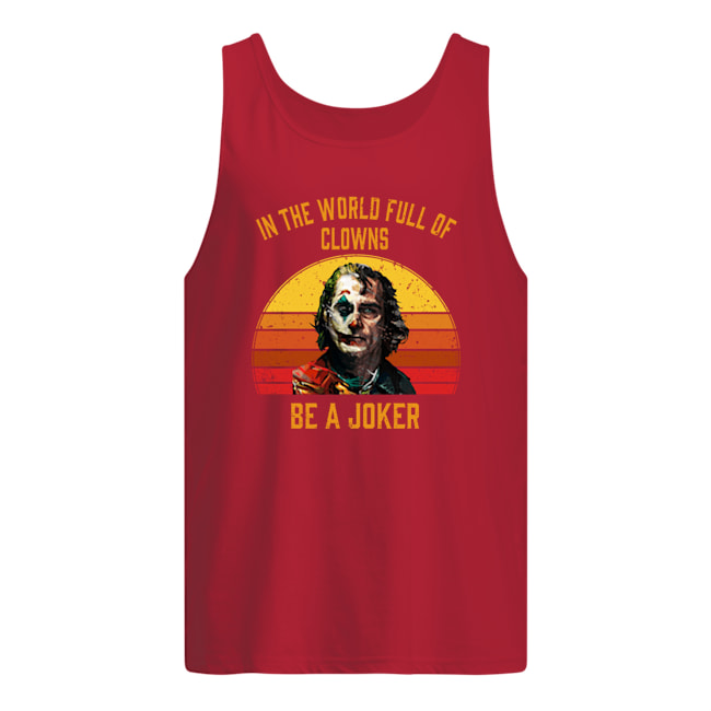 In the world full of clowns be a Joker tank top