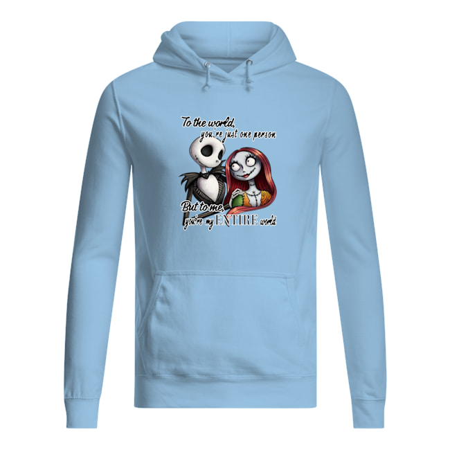 Jack Skellington and Sally to the world you're just one person hoodie