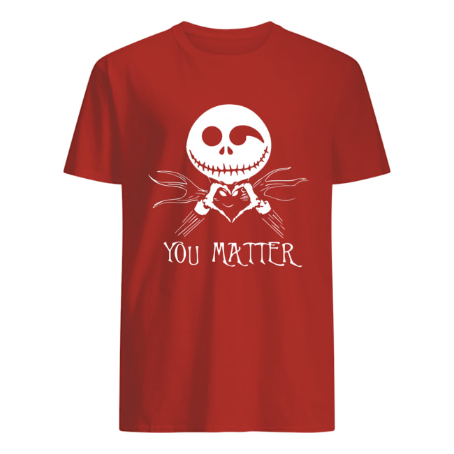 Jack Skellington you matter mens shirt