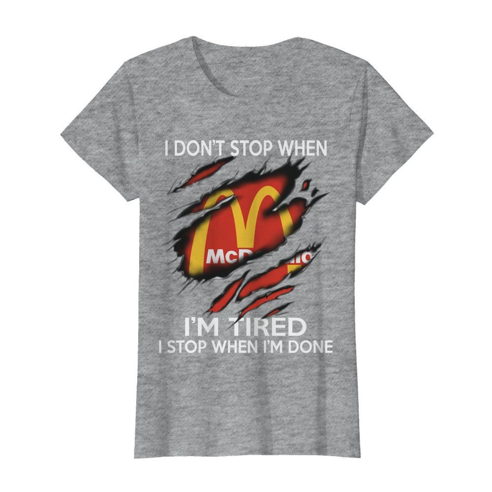 Mc Donald i don't stop when i'm tired i stop when i'm done womens shirt