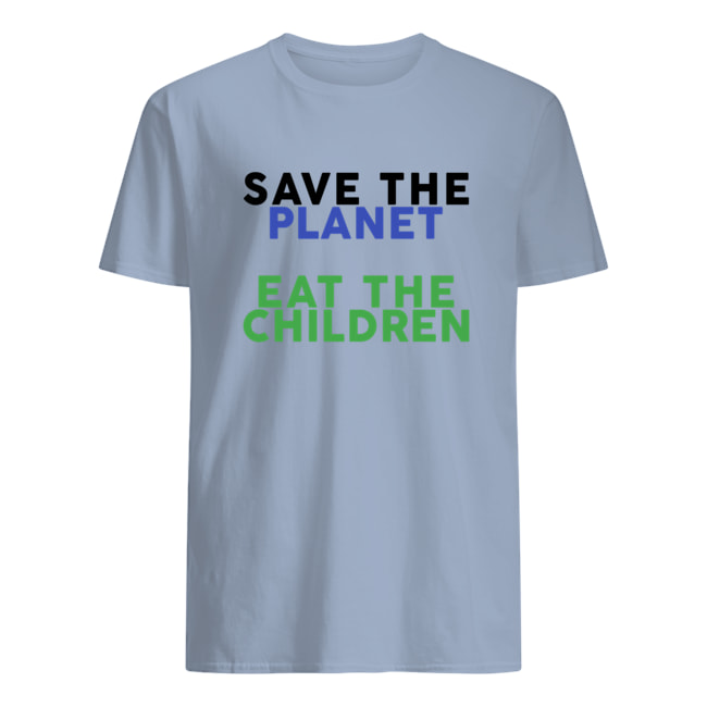 Save the planet eat the children mens shirt