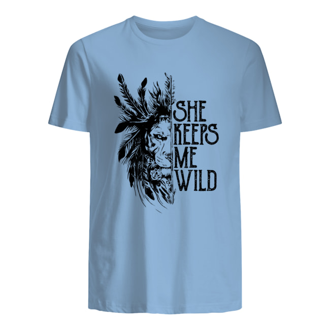 She keeps me wild lion mens shirt