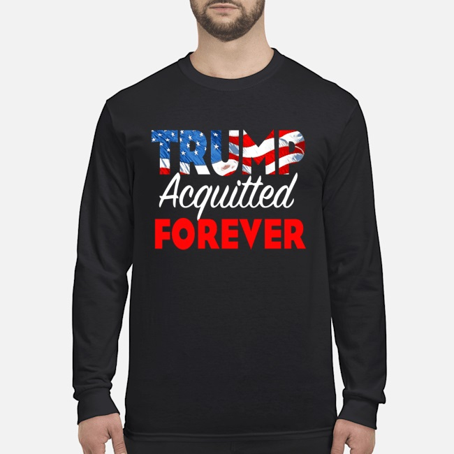 Wow Trump acquitted forever shirt