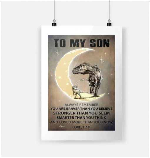 Dinosaur to my son always remember you are braver than you believe poster