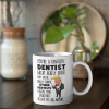 Donald Trump you're a fantastic dentist mug