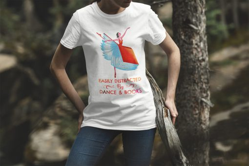 Easily distracted by dance and books shirt