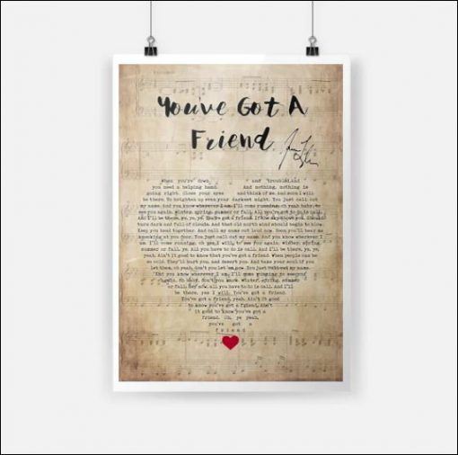 You've got a friends lyrics poster