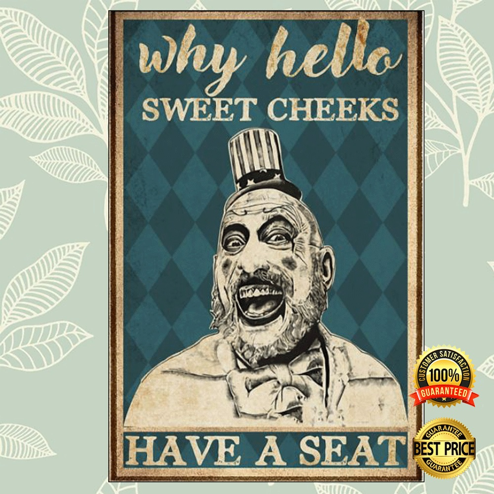 Captain Spaulding why hello sweet cheeks have a seat poster 4