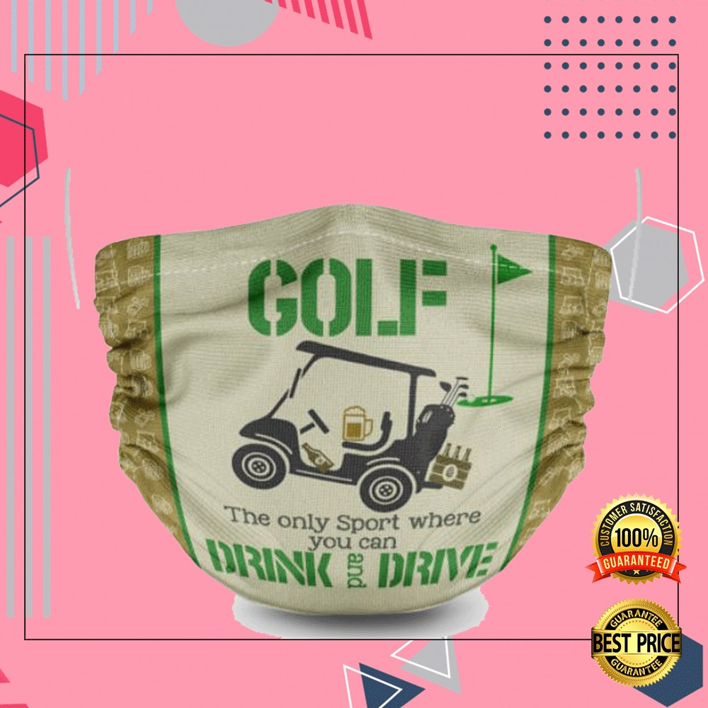 Golf The Only Sport Where You Can Drink And Drive Face Mask 4
