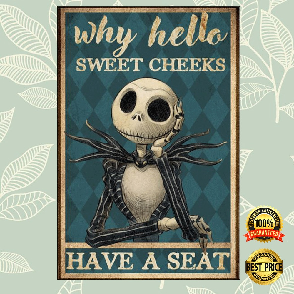 Jack Skellington why hello sweet cheeks have a seat poster 4