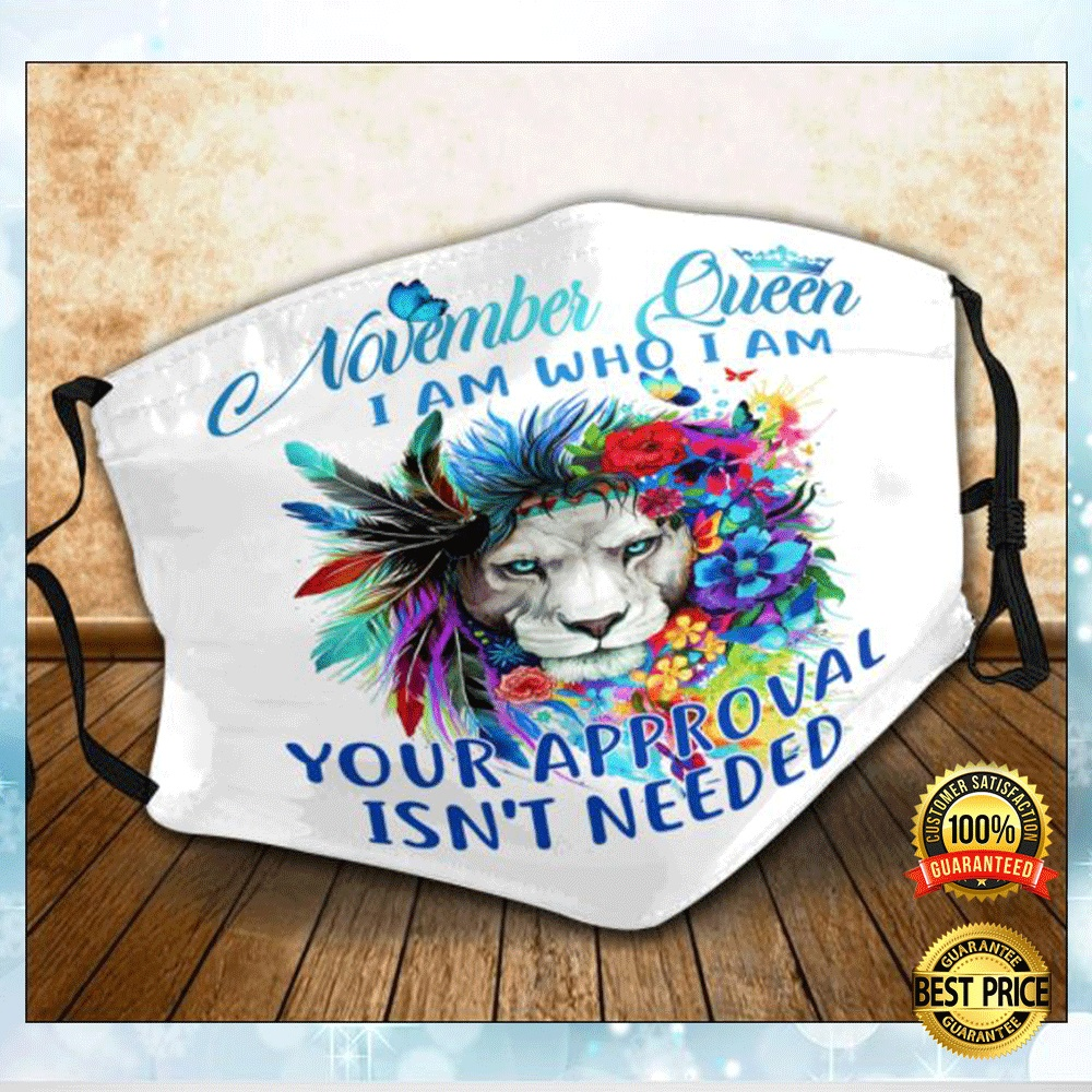 [Discount] Lion November Queen I Am Who I Am Your Approval Isn't Needed Face Mask