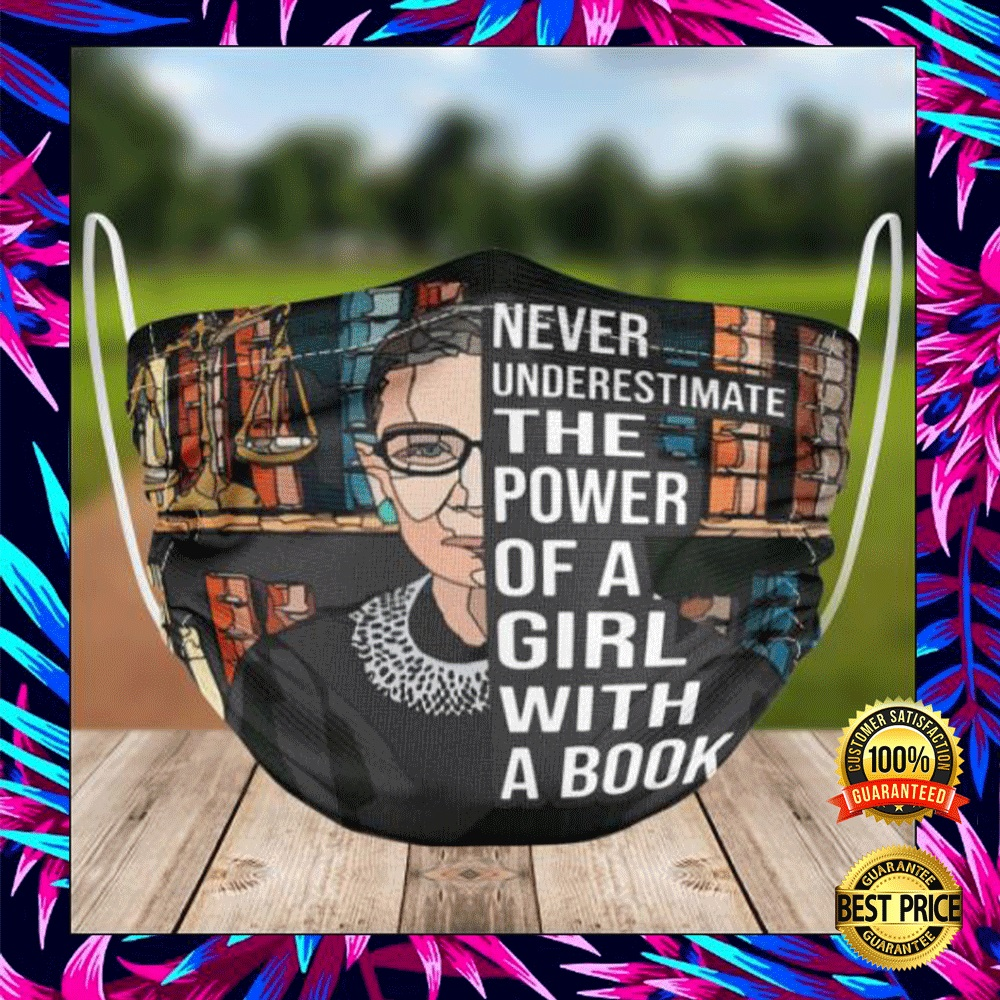 Rbg Never Underestimate The Power Of A Girl With A Book Face Mask 4