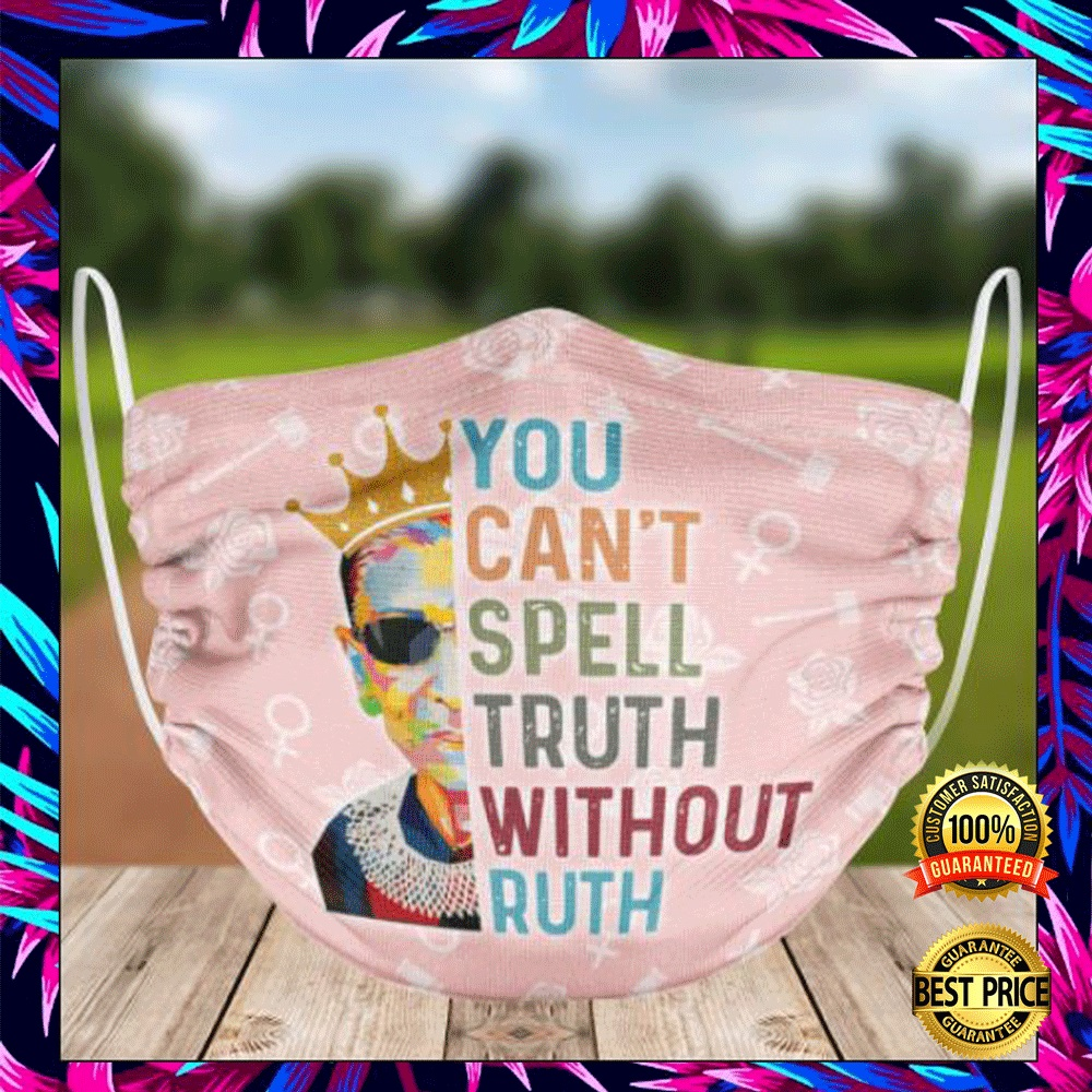 Rbg You Can't Spell Truth Without Ruth Face Mask 4