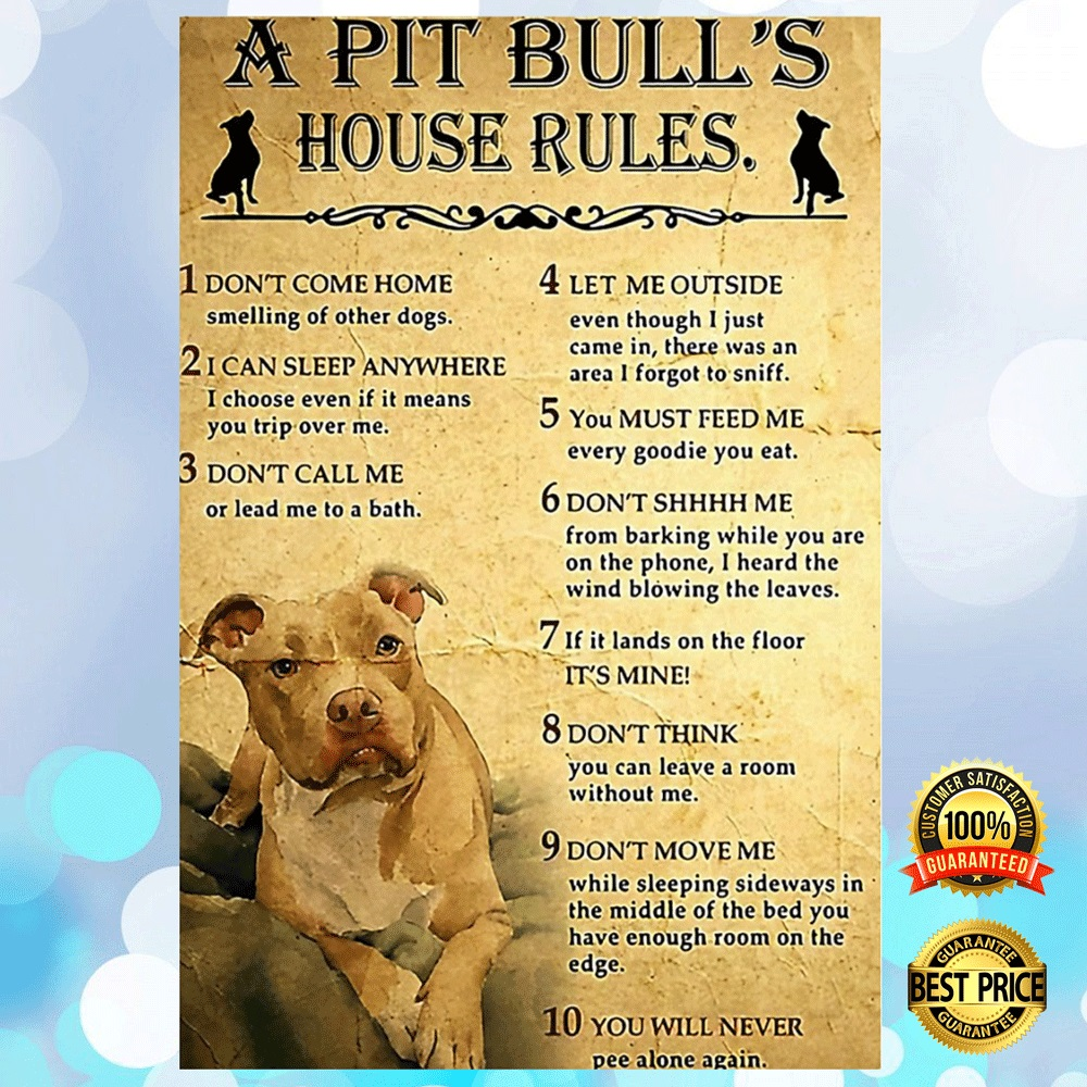 A Pit Bull's House Rules Poster 4
