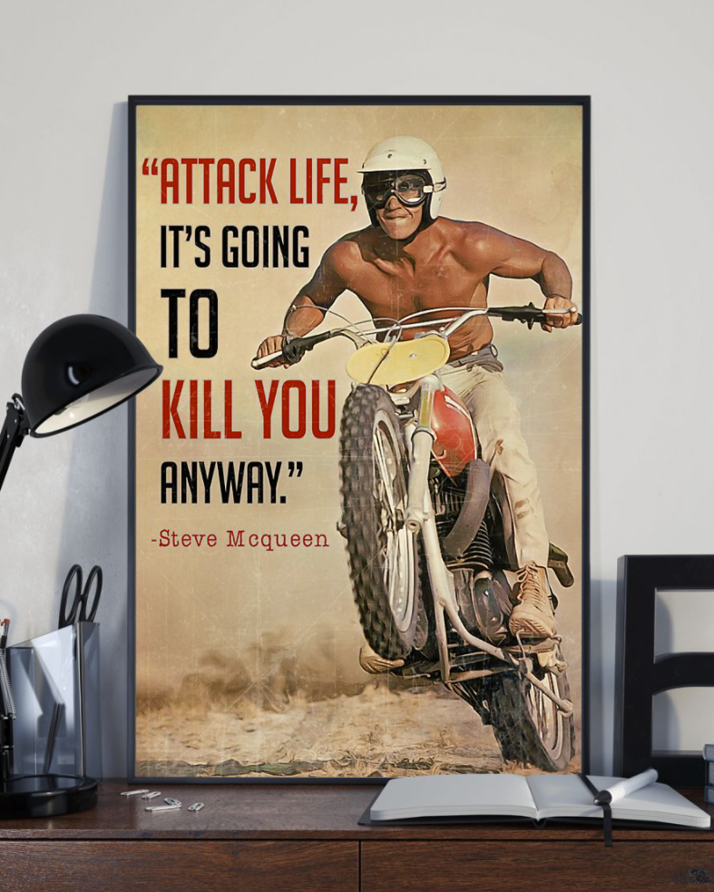 Attack Life It's Going To Kill You Anyway Steve Mcqueen Poster 6