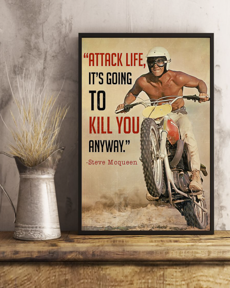 Attack Life It's Going To Kill You Anyway Steve Mcqueen Poster 7