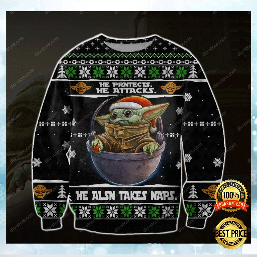 Baby Yoda He Protects He Attacks He Also Takes Naps Ugly Sweater 4