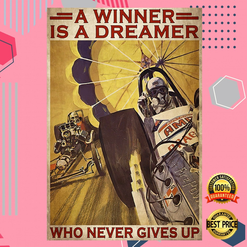 Car Racing A Winner Is A Dreamer Who Never Gives Up Poster 7