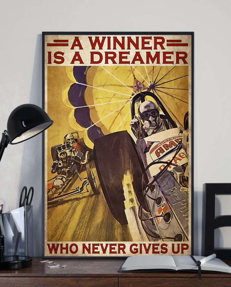 Car Racing A Winner Is A Dreamer Who Never Gives Up Poster 4