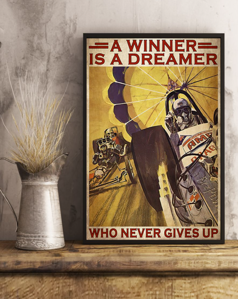 Car Racing A Winner Is A Dreamer Who Never Gives Up Poster 6