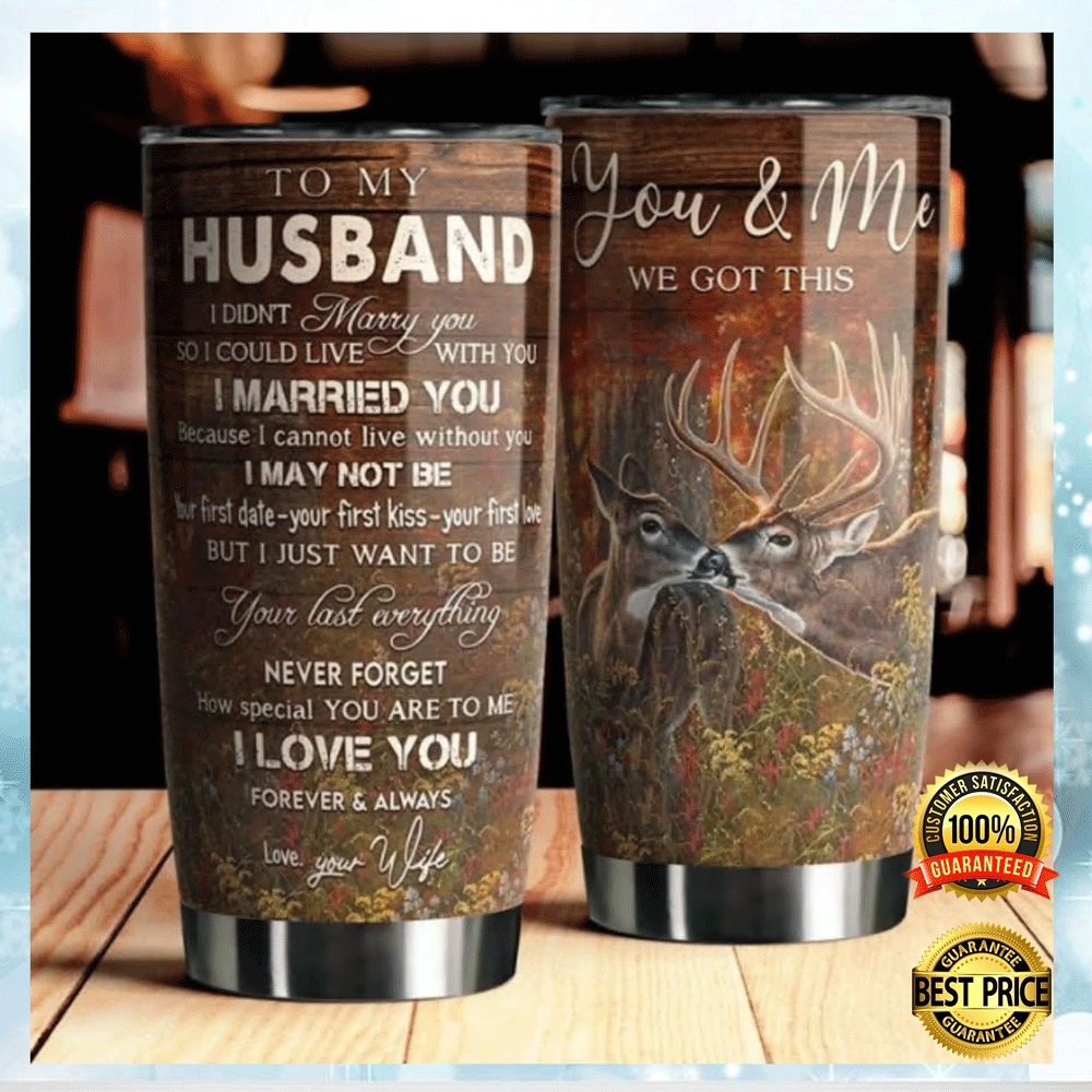 Deer To My Husband You And Me We Got This Tumbler 4
