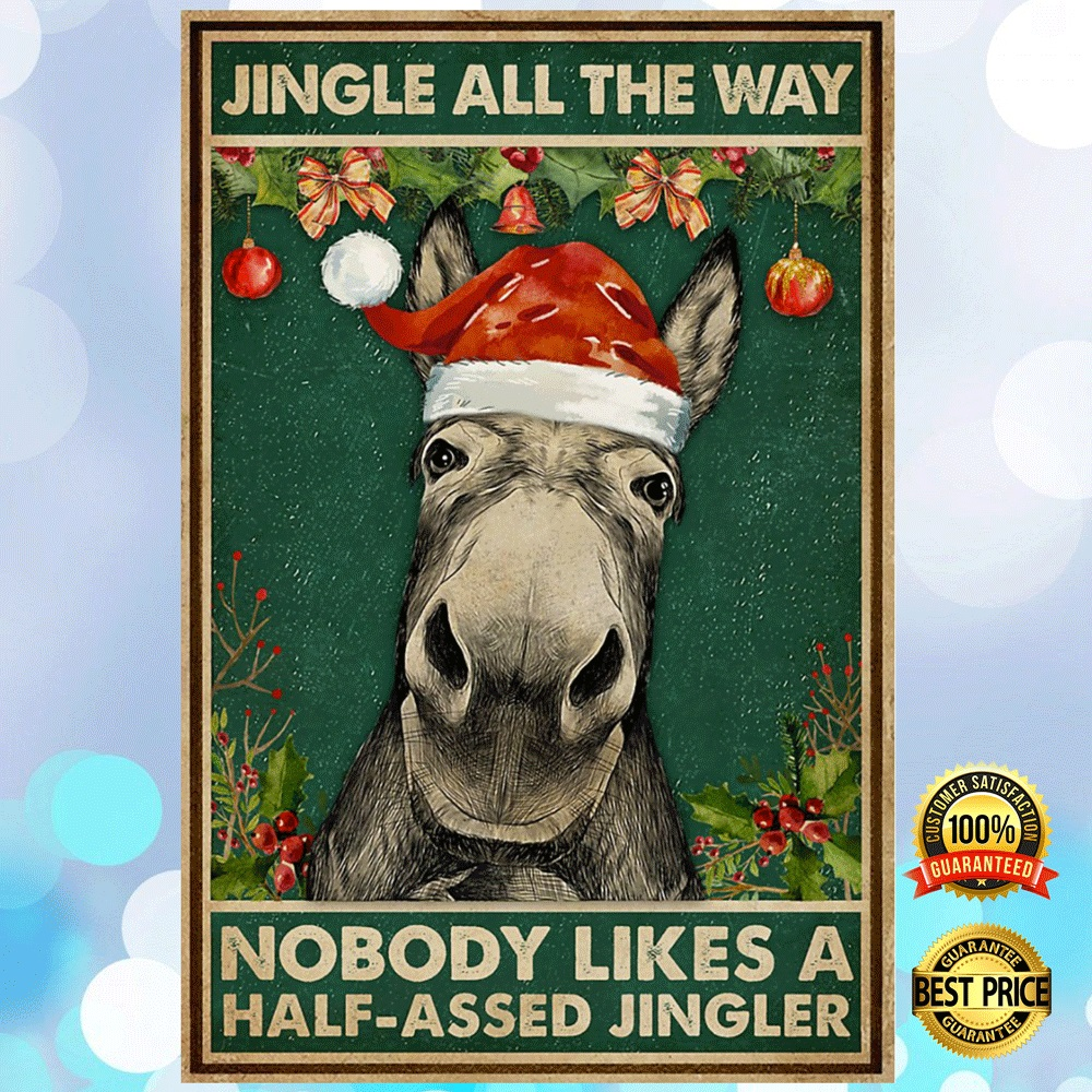Donkey Jingle All The Way Nobody Likes A Half-Assed Jingler Poster 4