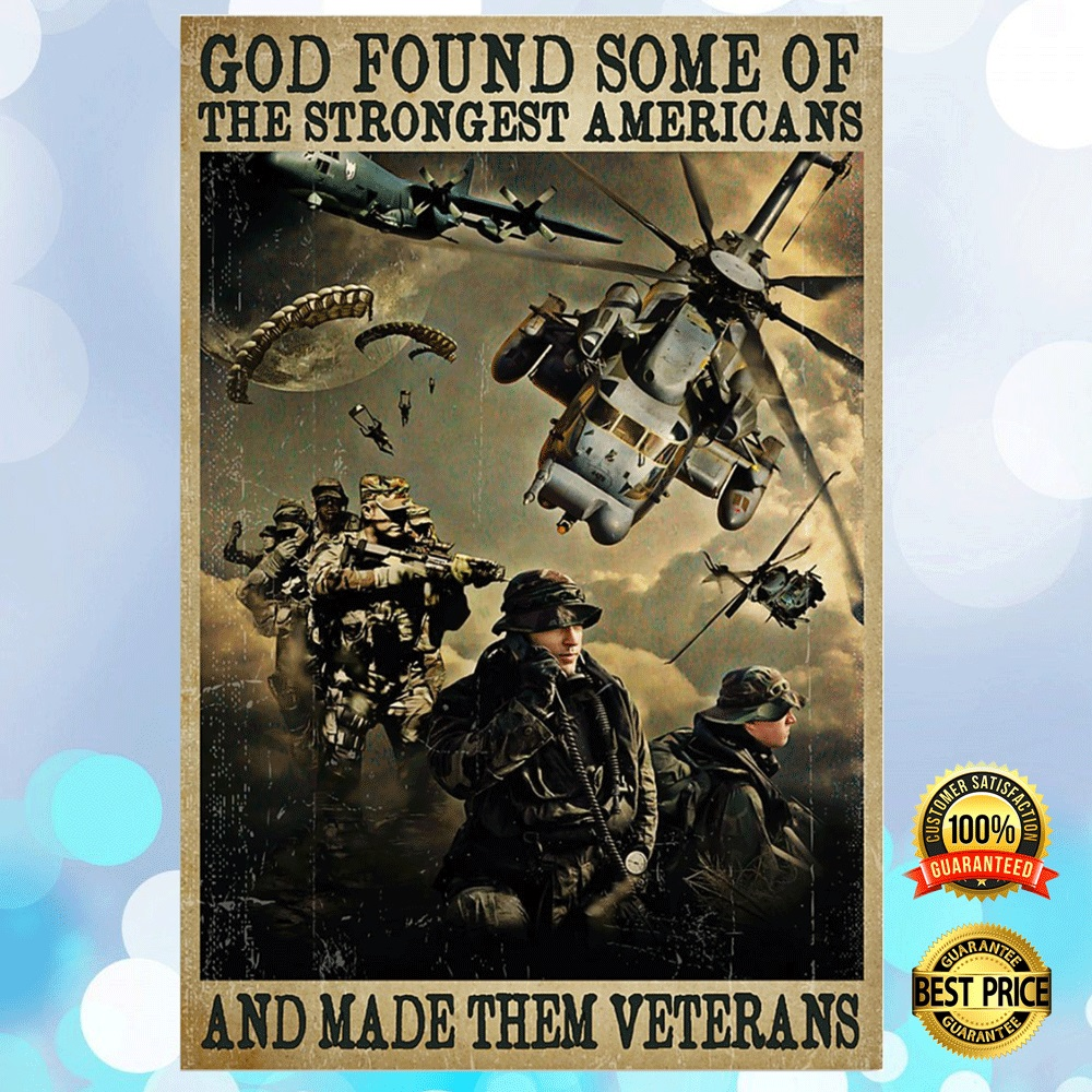 God Found Some Of The Strongest Americans And Made Them Veterans Poster 4