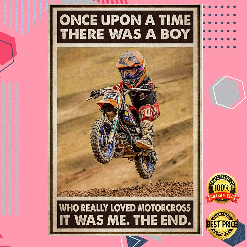 Once Upon A Tie There Was A Boy Who Really Loved Motocross It Was Me The End Poster 6