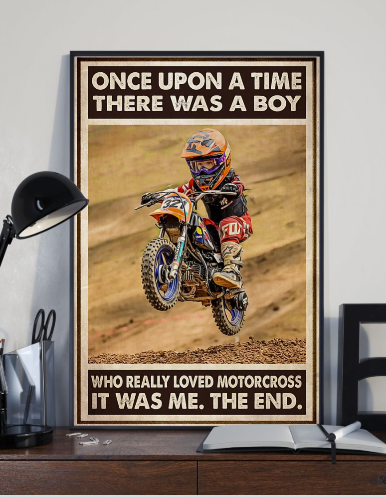 Once Upon A Tie There Was A Boy Who Really Loved Motocross It Was Me The End Poster 7