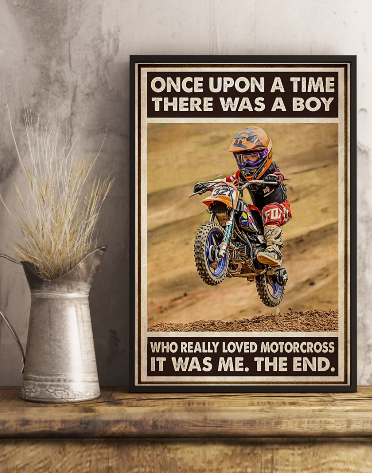Once Upon A Tie There Was A Boy Who Really Loved Motocross It Was Me The End Poster 4