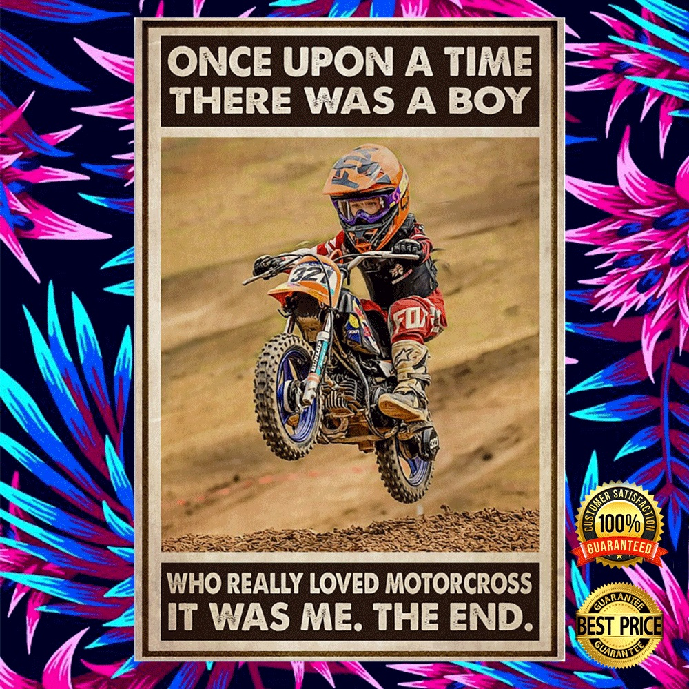 Once Upon A Tie There Was A Boy Who Really Loved Motocross It Was Me The End Poster 5