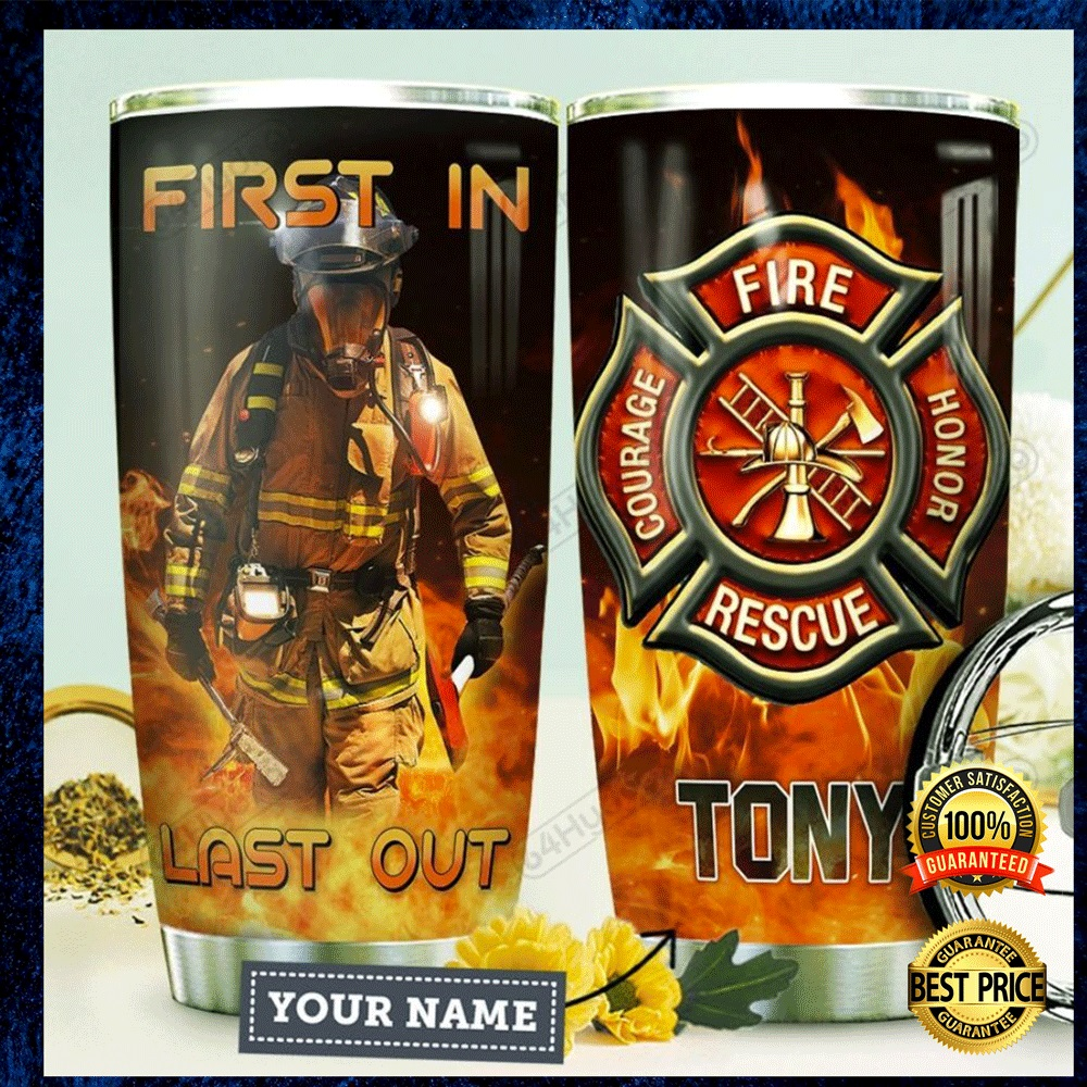 Personalized Firefighter First In Last Out Tumbler 4