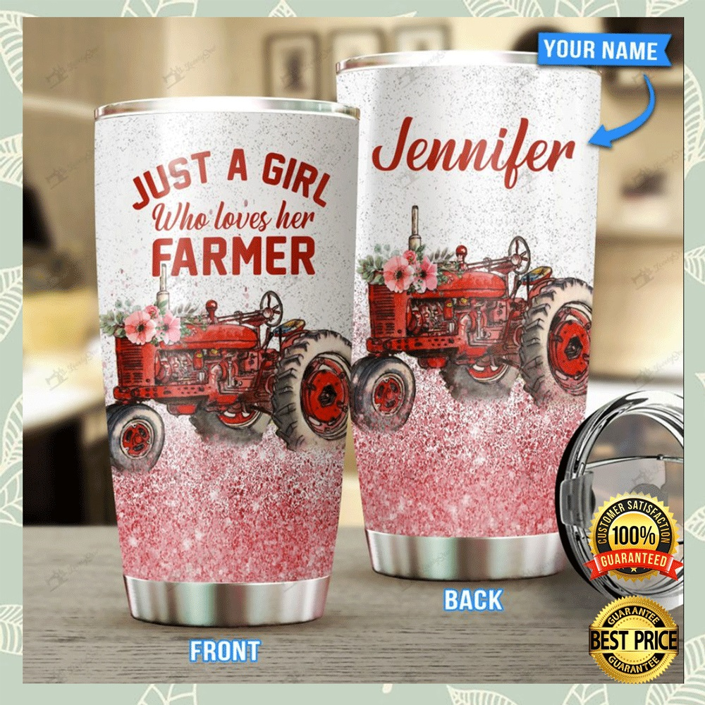 Personalized Just A Girl Who Loves Her Farmer Tumbler 4