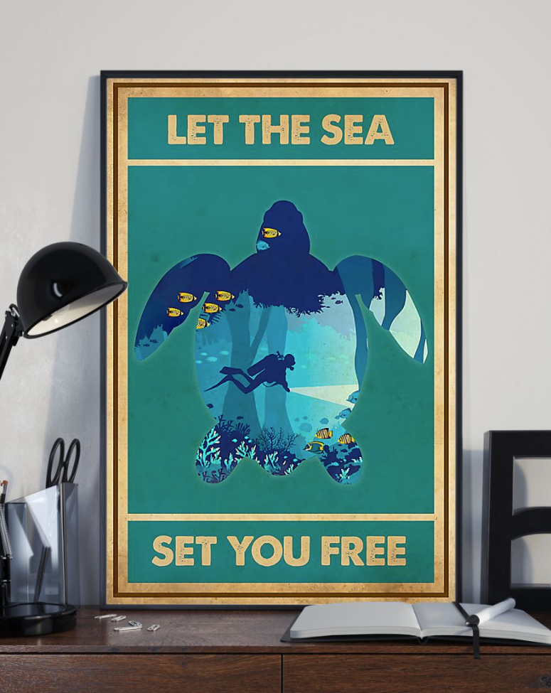 Scuba Diving Let The Sea Set You Free Poster 7