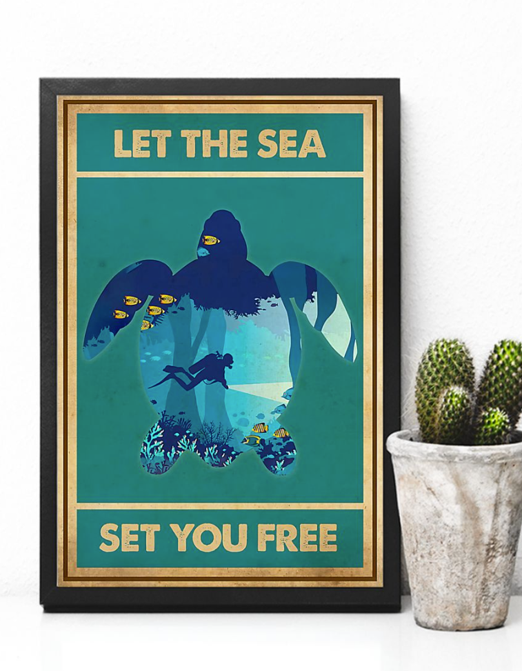 Scuba Diving Let The Sea Set You Free Poster 6