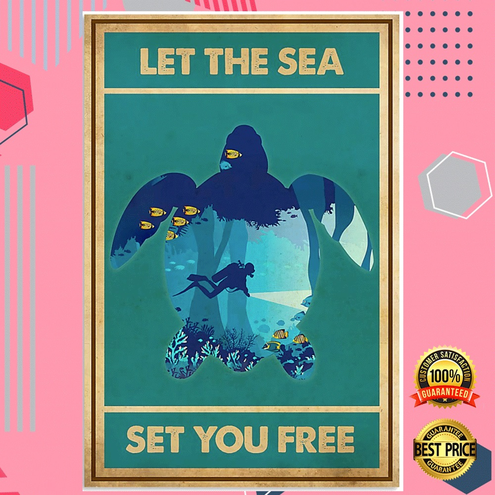 Scuba Diving Let The Sea Set You Free Poster 4
