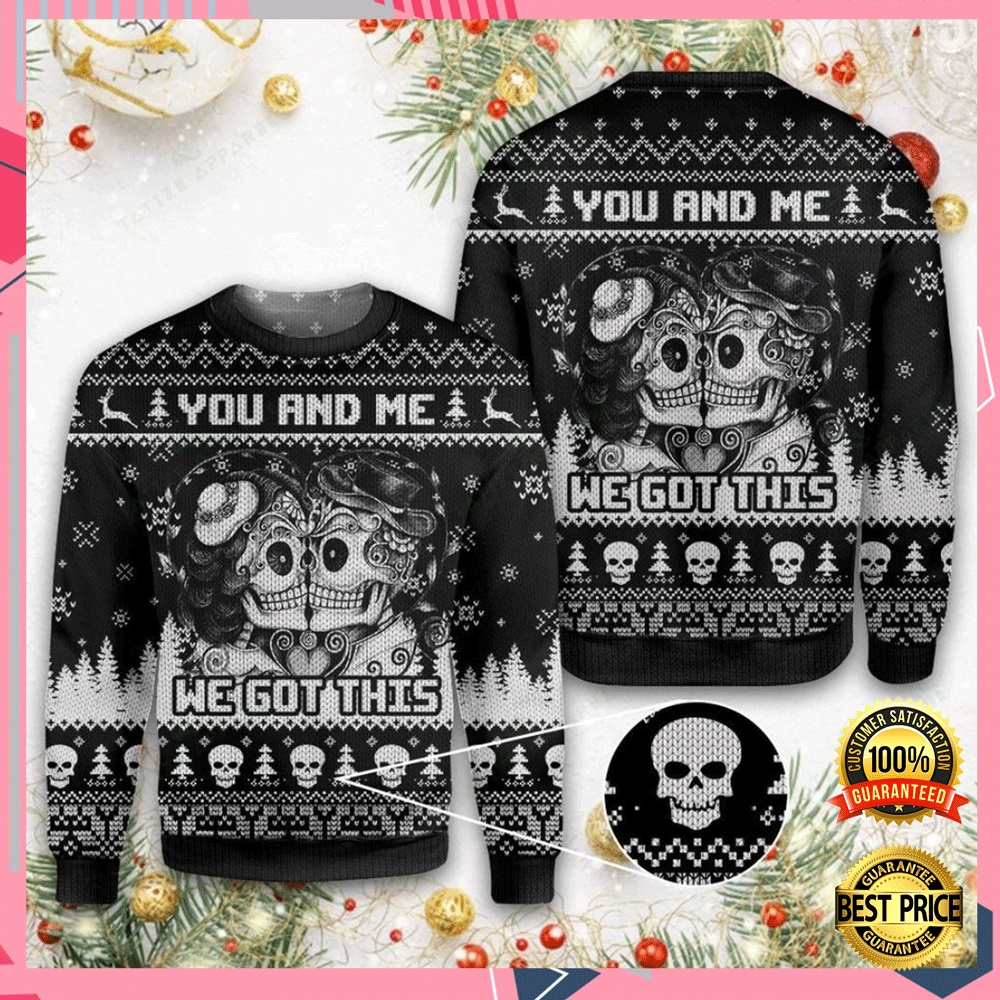 Skull You And Me We Got This Ugly Sweater 4
