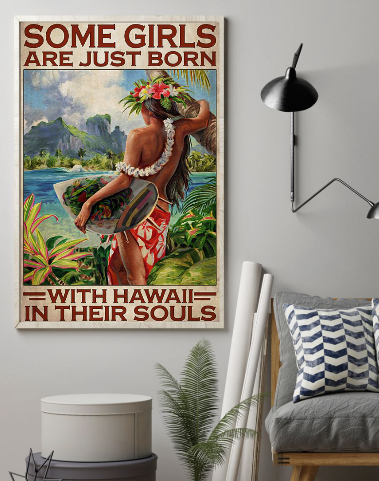 Some Girls Are Just Born With Hawaii In Their Souls Poster 5