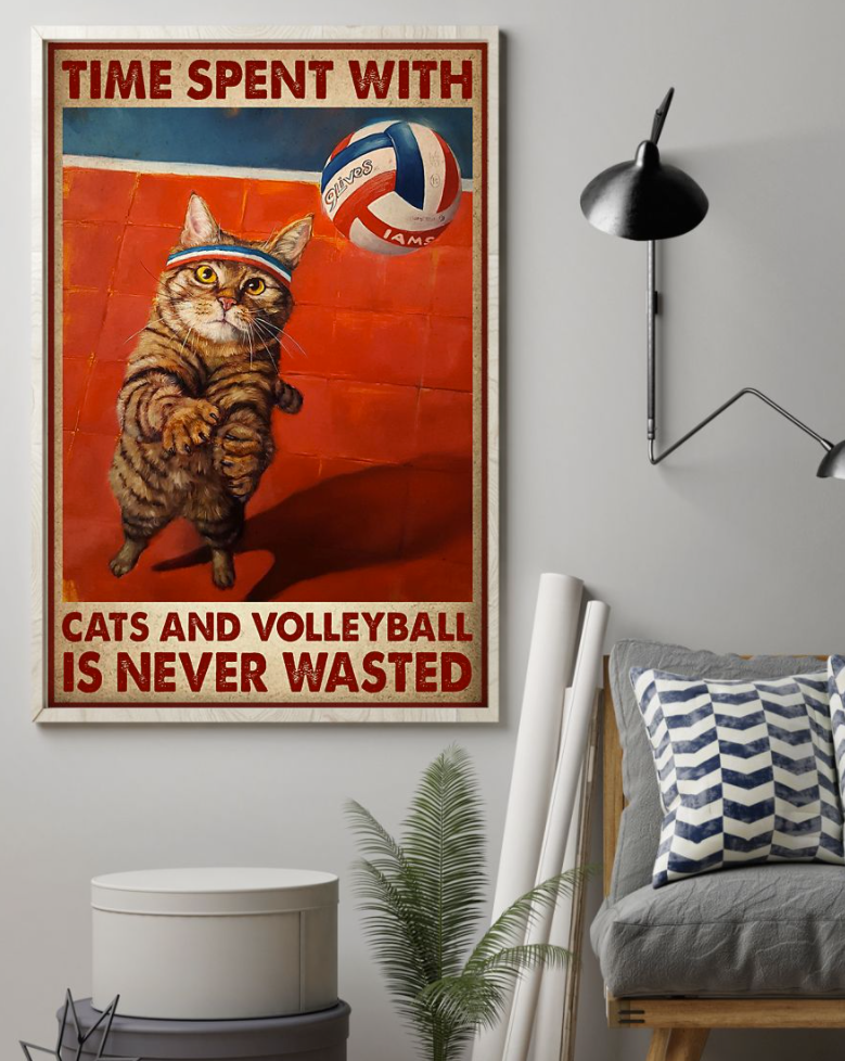 Time Spent With Cats And Volleyball Is Never Wasted Poster 4