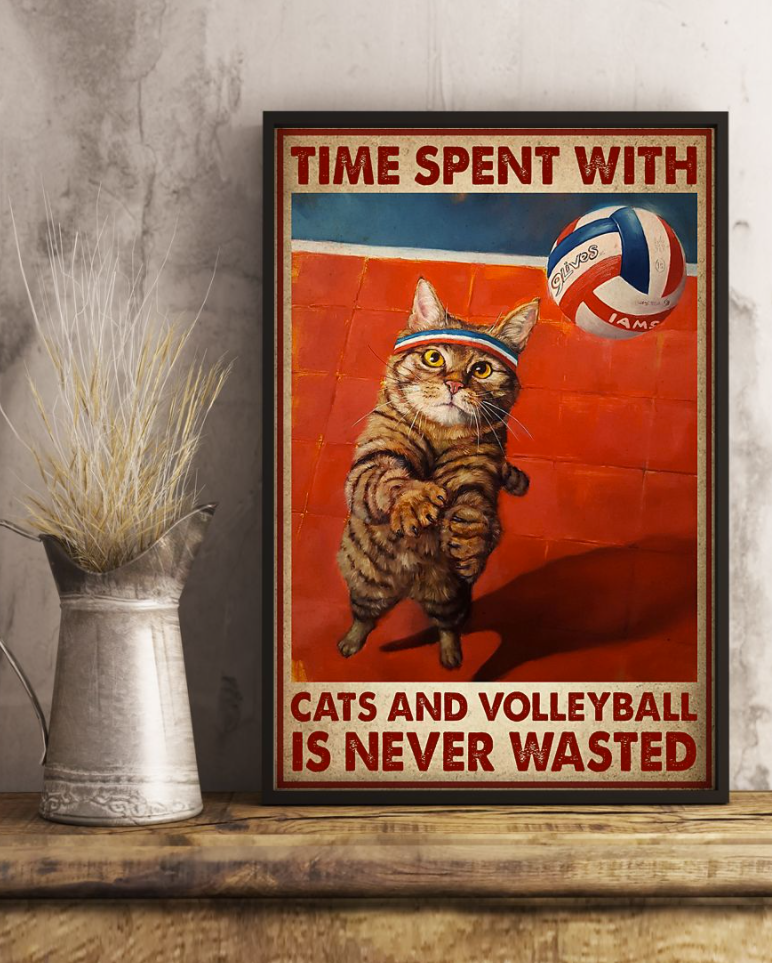Time Spent With Cats And Volleyball Is Never Wasted Poster 6