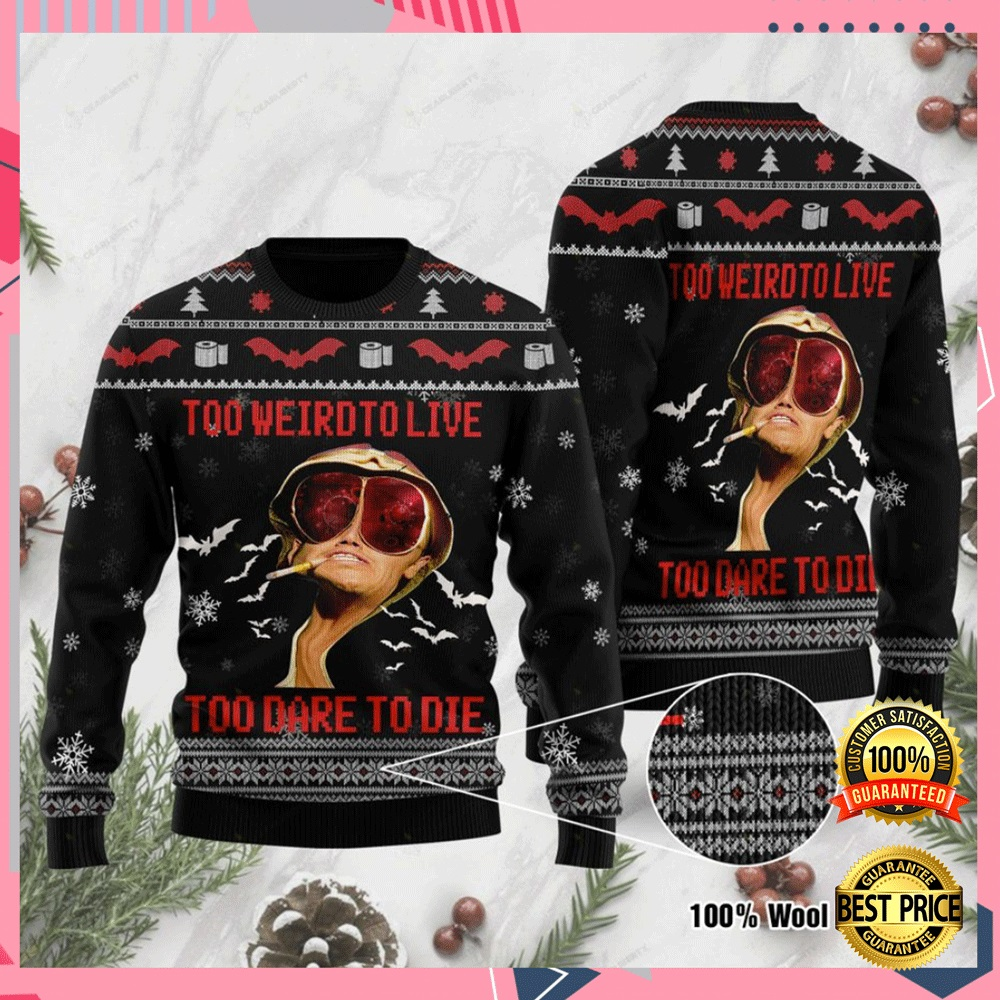 Too Weird To Live Too Rare To Die Ugly Sweater 4