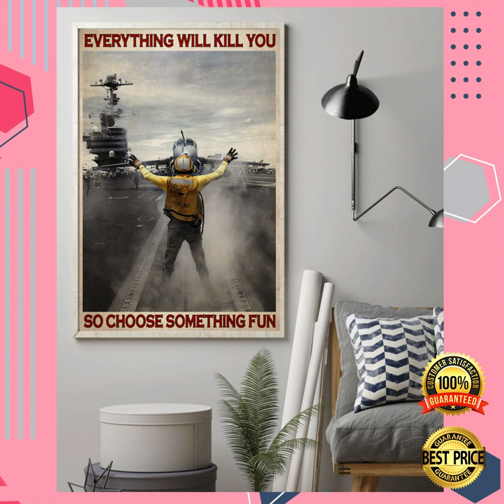 Aircraft Marshalling Everything Will Kill You So Choose Something Fun Poster 4