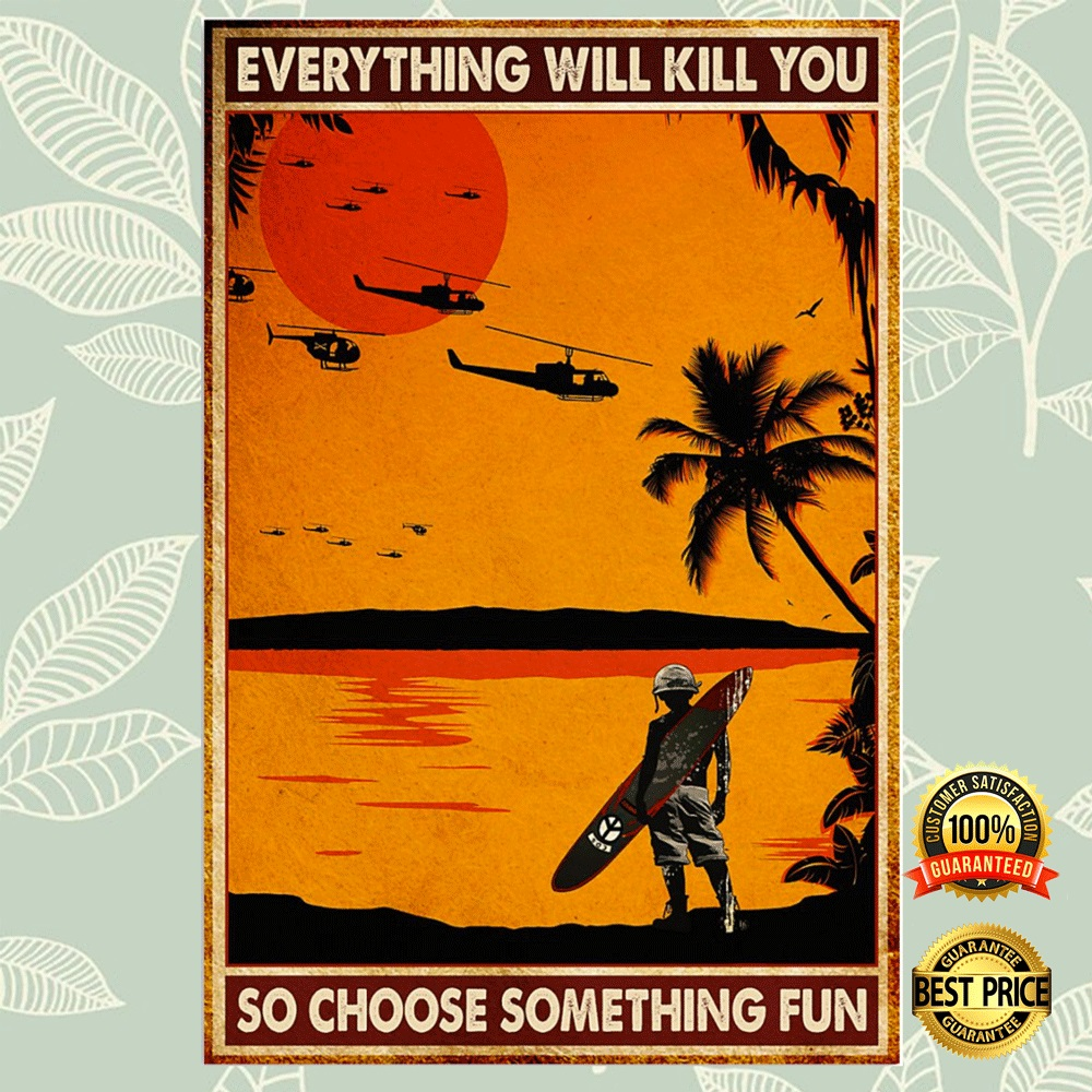Apocalypse Everything Will Kill You So Choose Something Fun Poster 4