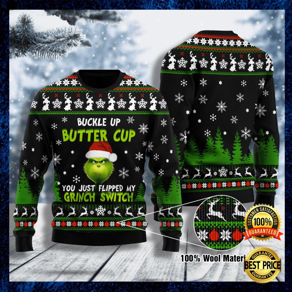 Buckle Up Buttercup You Just Flipped My Grinch Switch Ugly Sweater 4