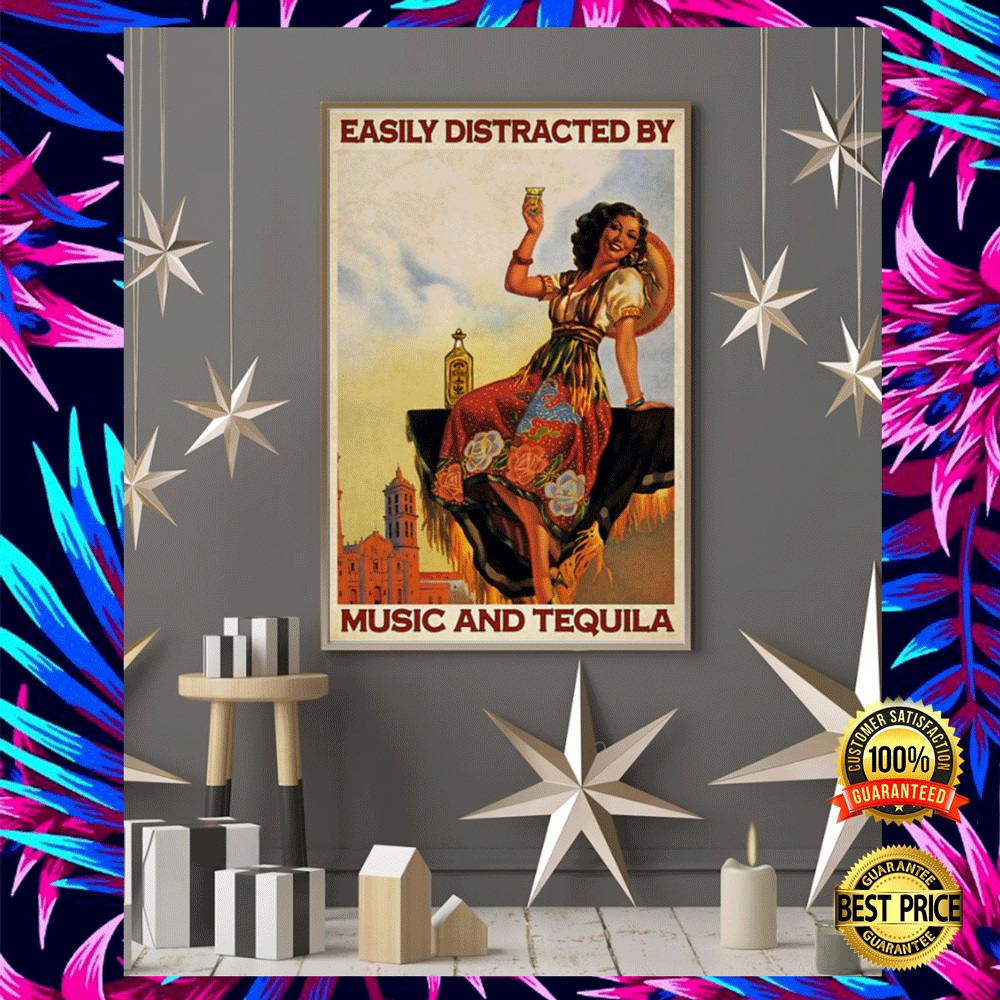 Easily Distracted By Music And Tequila Poster 4