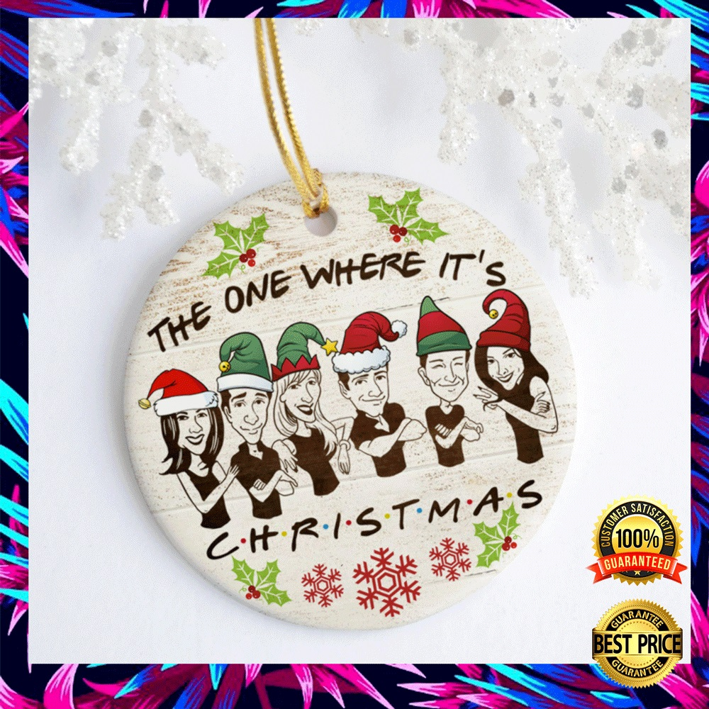 Friends The One Where It's Christmas Christmas Ornament 4