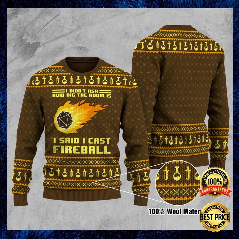 I Didn't Ask How Big The Room Is I Said I Cast Fireball Ugly Sweater 4