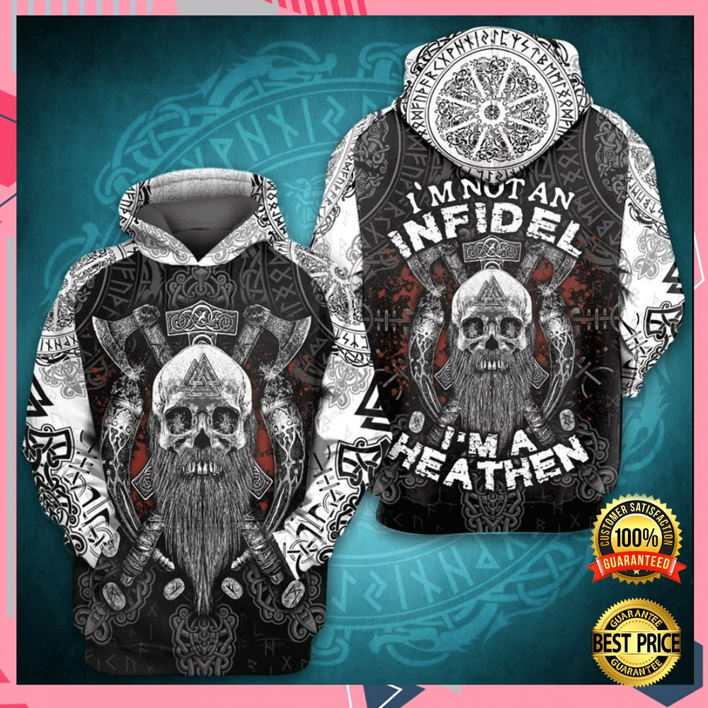 I'm Not An Infidel I'm A Heathen All Over Printed 3d Hoodie 4