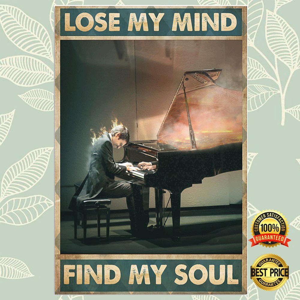 Piano Lose My Mind Find My Soul Poster 4
